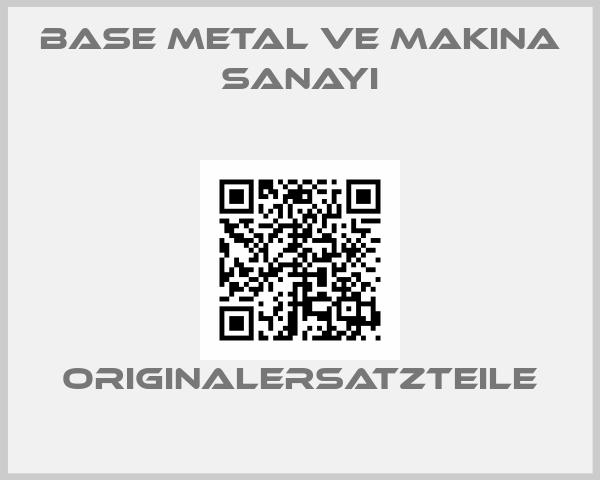 Base Metal ve Makina Sanayi