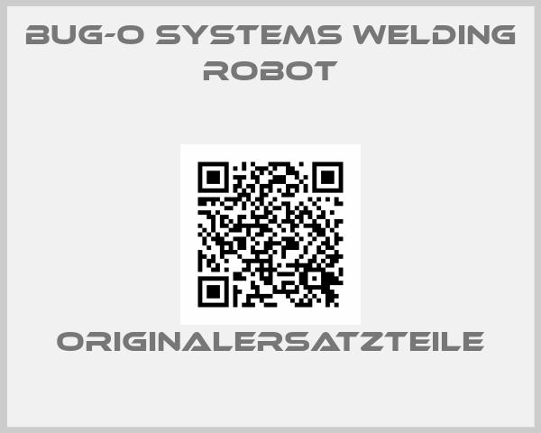 BUG-O Systems Welding robot
